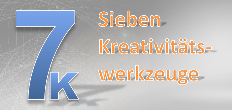Sieben Kreativitätswerkzeuge K7