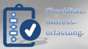 Prozesserfassung Checkliste