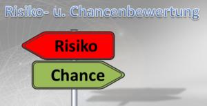 Risikobewertung und Chancenbewertung